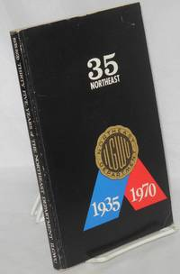 35 Northeast; a short history of the Northeast Department, International Ladies' Garment Workers' Union, AFL-CIO, based on the reminiscences and diaries of David Gingold and official ILGWU records. Published to commemorate the 35th anniversary of the founding of the Northeast Department, ILGWU