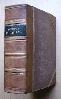 image of The Household Encyclopaedia; or Family Dictionary of Everything Connected with Housekeeping and Domestic Medicine. 2 Volumes in 1.