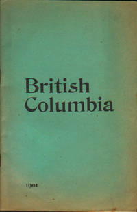 image of BRITISH COLUMBIA THE MOST WESTERLY PROVINCE OF CANADA Its Position;  Advantages; Resources and Climate