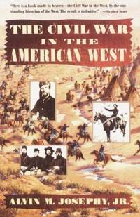 Civil War in the American West by  Jr  Alvin M. - Paperback - 1993 - from ThriftBooks and Biblio.co.uk