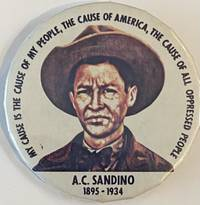 image of My cause is the cause of my people, the cause of America, the cause of all oppressed people / A.C. Sandino 1895-1934 [pinback button]