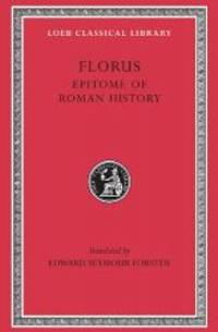 Florus: Epitome of Roman History (Loeb Classical Library No. 231)