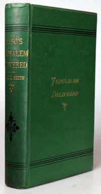 The Jerusalem Delivered of... Translated in the Metre of the Original, by the Rev. Charles...