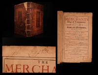 The Merchants map of commerce: wherein the universal manner and matter relating to trade and...