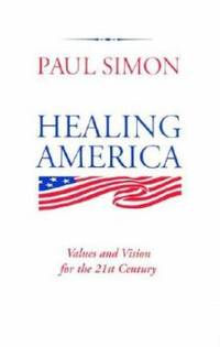 image of Healing America : Values and Vision for the 21st Century