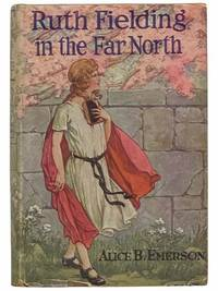 Ruth Fielding in the Far North; or, The Lost Motion Picture Company (Ruth Fielding Series, #20)
