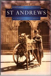 St. Andrews in Old Photographs (Scotland in Old Photographs)
