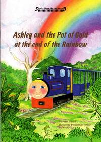 Stories from the Engine Shed: Ashley and the Pot of Gold at the End of the Rainbow by  Peter Gould - Paperback - 1st Edition - 2019 - from Train World Pty Ltd (SKU: BBR-06)