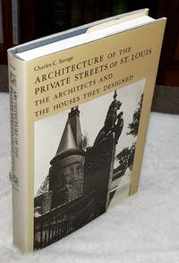 image of Architecture of the Private Streets of St. Louis:  The Architects and the Houses They Designed
