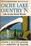 image of Cache Lake Country; Life in the North Woods; Wilderness Edition.