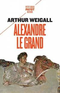 Alexandre le Grand by  Varlet Léo Weigall Arthur - Paperback - 2019 - from davidlong68 and Biblio.com