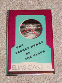 THE SECRET HEART OF THE CLOCK: NOTES, APHORISMS, FRAGMENTS 1973-1985