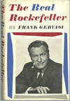 REAL ROCKEFELLER The Story of the Rise, Decline and Resurgence of the  Presidential Aspirations of Nelson Rockefeller