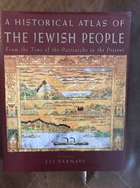 image of Historical Atlas Of The Jewish People, A From the Time of the Patriarchs to the Present