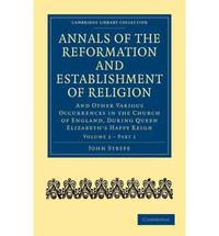 Annals of the Reformation and Establishment of Religion 4 Volume Set in 7 Paperback Parts: Annals of the Reformation and Establishment of Religion: ... and Irish History, 15th & 16th Centuries)