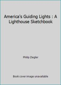 America's Guiding Lights : A Lighthouse Sketchbook