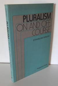 PLURALISM ON AND OFF COURSE