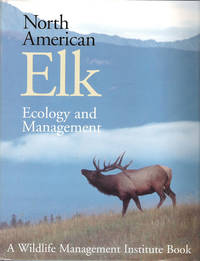 North American Elk : Ecology and Management