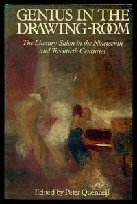 GENIUS IN THE DRAWING ROOM - The Literary Salon in the Nineteenth and Twentieth Centuries by  Peter (editor) (Hilde Spiel; Prudence Hannay; Cynthia Gladwyn; Joanna Richardson; Peter Quennell; Victoria Glendinning; Max Egremont; Robert A. Rosenstone; Bruce Cook; Joseph Wechsberg; Harold Action) Quennell - First Edition - 1980 - from W. Fraser Sandercombe and Biblio.com