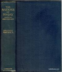 British America: The Nations Of To-day, A New History Of The World