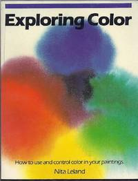 Exploring Color.  How to use and control color in your paintings