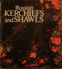 Russian Kerchiefs and Shawls