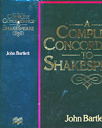 A Complete Concordance or Verbal Index to Words, Phrases and Passages in the Works of Shakespeare. With a Supplementary Concordance to the Poems by  John Bartlett - Hardcover - Reprint - 1997 - from Barter Books Ltd and Biblio.com