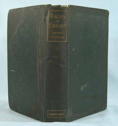 1898. CONRAD, Joseph. TALES OF UNREST. London: T. Fisher Unwin, 1898. First edition. 297 pp. + + 13 ...