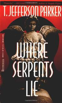 Where Serpents Lie by  T. Jefferson Parker - Paperback - from World of Books Ltd and Biblio.com