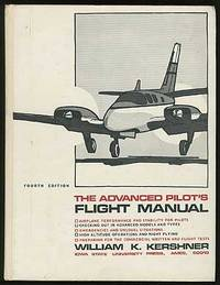 The Advanced Pilot's Flight Manual: Airplane Performance and Stability for Pilots, Checking Out in Advanced Models and Types, Emergencies and Unusual Situations, High Altitude Operations and Night Flying, Preparing for the Commercial Written and Flight Tests