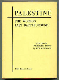 Palestine: The World's Last Battleground and Other Prophetic Topics (The Four Horsemen of the...