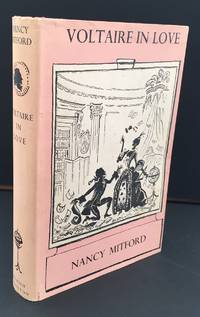 Voltaire In Love  :  Signed By The Author : Association Copy by  Nancy Mitford - Signed First Edition - 1957 - from Ashton Rare Books ABA, PBFA, ILAB (SKU: biblio317)