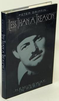 Less Than a Treason: Hemingway in Paris