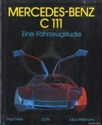 Mercedes-Benz C 111. Eine Fahrzeugstudie by  Paul & Julius Weitmann Frère - Hardcover - 1981 - from Klondyke (SKU: 00235174)