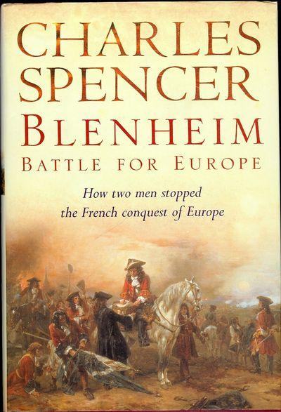 Weidenfeld & Nicolson, 2004. SPENCER, Charles. BLENHEIM: BATTLE FOR EUROPE. : Weidenfeld & Nicolson,...