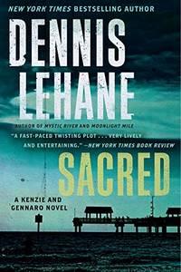 Sacred: A Kenzie and Gennaro Novel: 3 Patrick Kenzie and Angela Gennaro
