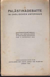 Palästinadebatte im Englischen Unterhaus  by Heraugegeben vom Zentralbüro der Jewish Agency for Palestine - Paperback - First Edition - from Judith Books (SKU: biblio483)