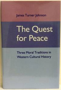 The Quest for Peace: Three Moral Traditions in Western Cultural History