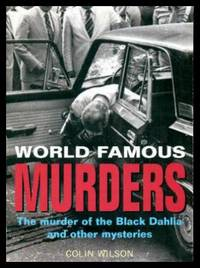 WORLD FAMOUS MURDERS - The Murder of the Black Dahlia and Other Mysteries