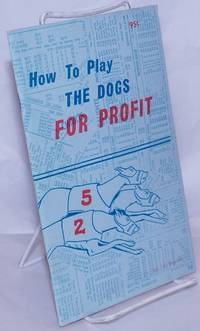 image of How to Play the Dogs for Profit [signed]