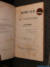 Romuald ou La Vocation (Romuald or the Vocation) Tome Troisieme (Volume 3) by M. De Custine - Hardcover - 1848 - from A Castle of Books and Biblio.com
