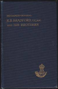 Brigadier-General R.B. Bradford, V.C., M.C. And His Brothers