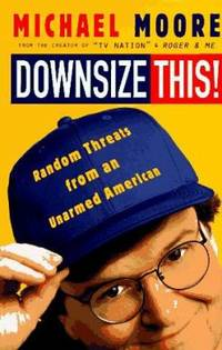 Downsize This! : Random Threats from an Unarmed American