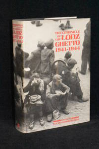The Chronicle of the Lodz Ghetto 1941-1944