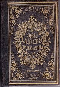 The Ladies Wreath: An Illustrated Annual for MDCCCXLVIII IX 1848  49