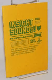 Insight Sounds! #0001; this zine is entirely self-published and printed in Pajaro, California. The Super Sour Issue; limited time only. A publication is advocating different aspects of music using today's technology. It serves as a supplemental music guide. Proving more details, stories and introductions to new music genres, albums, and upcoming artist [solecisms sic]