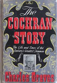 The Cochran Story: the life and times of the century's greatest showman