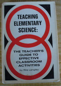 Teaching elementary science;: The teacher's guide to effective classroom activities