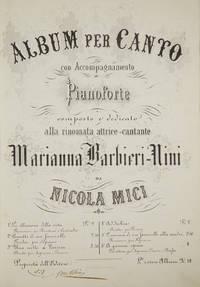 Album per Canto con Accompagnamento di Pianoforte composto e dedicato alla rinomata attrice-cantante Marianna Barbieri-Nini ... L'intero Album Fr. 14