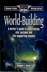 image of World-Building: A Writer's Guide To Constructing Star Systems And Life-Supporting Planets